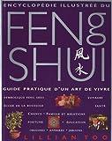 Encyclop�die illustr�e du Feng Shui : Guide pratique d'un art de vivre