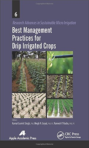 Best Management Practices for Drip Irrigated Crops (Research Advances in Sustainable Micro Irrigation) PDF