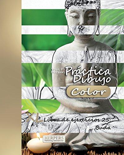 Práctica Dibujo [Color] - XL Libro de ejercicios 25 Buda (Volume 25)  [Herpers, York P.] (Tapa Blanda)