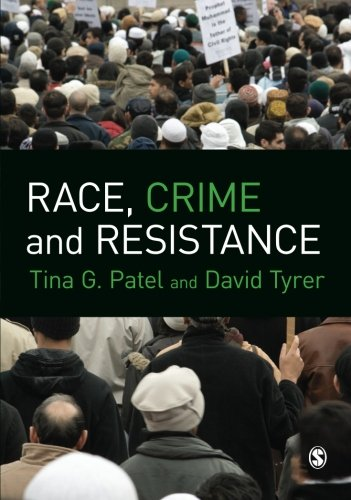 Race, Crime and Resistance, by Tina G. Patel, David Tyrer