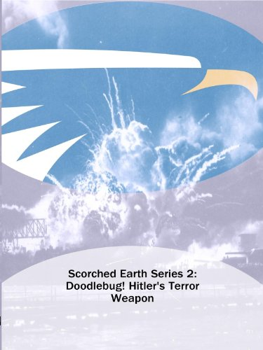 Scorched Earth Series 2: Doodlebug! Hitler's Terror Weapon