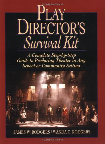 Play Director's Survival Kit: A Complete Step-by-Step Guide to Producing Theater in Any School or Community Setting (J-B Ed: Survival Guides)