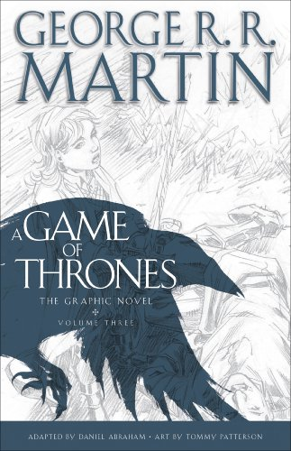 George R. R. Martin - A Game of Thrones: The Graphic Novel: Volume Three