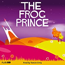 The Frog Prince (       UNABRIDGED) by Brothers Grimm Narrated by Tamsin Greig