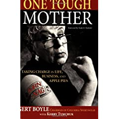 One Tough Mother: Taking Charge in Life, Business, and Apple Pies Gert Boyle, Mark O. Hatfield and Kerry Tymchuk
