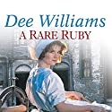 A Rare Ruby Audiobook by Dee Williams Narrated by Kim Hicks