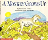 A Monkey Grows Up (0590415107) by Gelman, Rita Golden