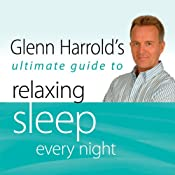 Glenn Harrold's Ultimate Guide to Relaxing Sleep Every Night: Glenn Harrold's Ultimate Guides | [Glenn Harrold]