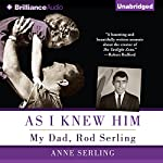 As I Knew Him: My Dad, Rod Serling | Anne Serling