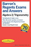 Algebra 2/Trigonometry (Barrons Regents Exams and Answers)