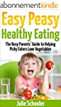 Easy Peasy Healthy Eating: The Busy P...