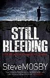 Steve Mosby Still Bleeding