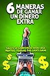 6 maneras de ganar un dinero extra: S...