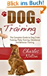 Dog Training: The Complete Guide to D...