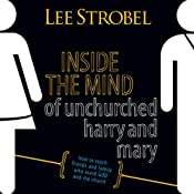 Inside the Mind of Unchurched Harry and Mary | [Lee Strobel, Foreword by Bill Hybels]