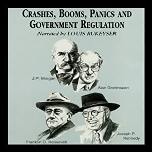 Crashes, Booms, Panics, and Government Regulations | [Robert Sobel, Roger Lowenstein]