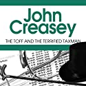The Toff and the Terrified Taxman (       UNABRIDGED) by John Creasey Narrated by Roger May