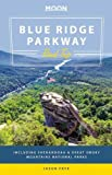 Moon Blue Ridge Parkway Road Trip: Including Shenandoah & Great Smoky Mountains National Parks (Moon Handbooks)