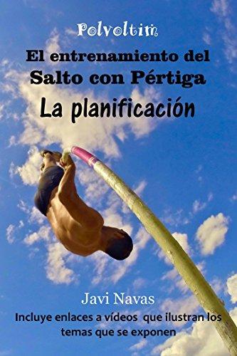El entrenamiento del Salto con Pértiga. La planificación (Polvoltim. El Salto con Pértiga nº 1)
