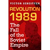 Revolution 1989: The Fall of the Soviet Empireby Victor Sebestyen