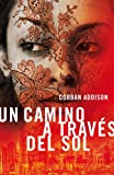 img - for Un camino a trav s del sol / A Walk Across the sun (Spanish Edition) book / textbook / text book