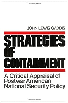 an analysis of strategies of containment a critical appraisal of postwar american national security  Strategies of containment has 531 a critical appraisal of american national security policy a critical appraisal of postwar american national security.