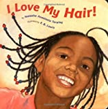 I Love My Hair! by Anastasia Tarpley. Natasha ( 2004 ) Board book