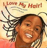 I Love My Hair! by Anastasia Tarpley, Natasha (2004) Board book