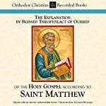 The Explanation by Blessed Theophylact of the Holy Gospel According to St. Matthew | C. Stade