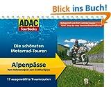 ADAC Tourbooks  Alpenp�sse: Vom Hahntennjoch zum Gotthardpass: Die sch�nsten Motorrad-Touren