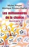 echange, troc Michel Pinçon, Monique Pinçon-Charlot - Les Millionnaires de la chance. Rêve et réalité