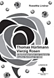 Roswitha Lindner Thomas Hürlimann Vierzig Rosen Arbeitsmaterialien zur Literatur Goethe-Zertifikat C2 GDS
