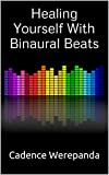 Healing Yourself With Binaural Beats