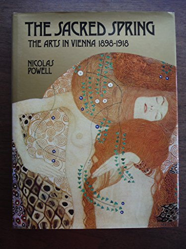 The Sacred Spring: The Arts in Vienna, 1898-1918