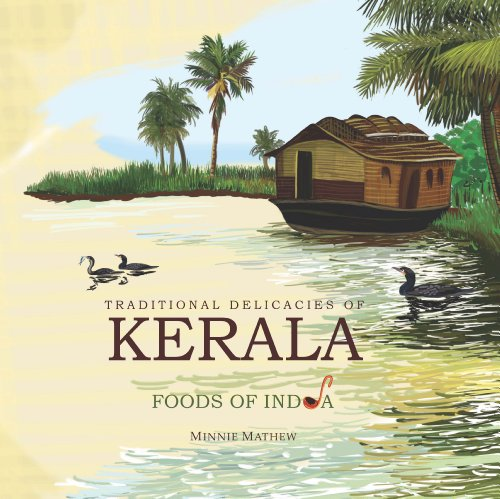Traditional Delicacies Of KERALA (Foods of India) by Minnie Mathew