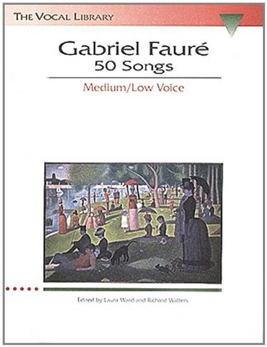 Gabriel Faure: 50 Songs: The Vocal Library Medium Voice...