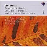 Schoenberg : Pelléas et Mélisande - Variations pour orchestre - Concerto pour violon - Concerto pour piano