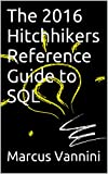 The 2016 Hitchhikers Reference Guide to SQL (English Edition)