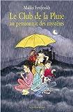 [Le ]club de la pluie au pensionnat des mysteres