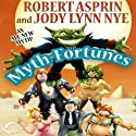Myth-Fortunes: Myth Adventures, Book 18 Audiobook by Robert Asprin, Jody Lynn Nye Narrated by Noah Michael Levine