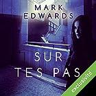 Sur tes pas | Livre audio Auteur(s) : Mark Edwards Narrateur(s) : Julien Bocher