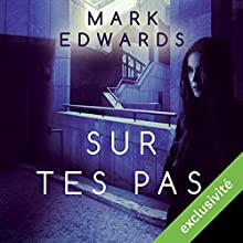 Sur tes pas | Livre audio Auteur(s) : Mark Edwards Narrateur(s) : Julien Bocher