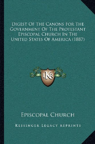 Digest of the Canons for the Government of the Protestant Episcopal Church in the United States of America (1887)