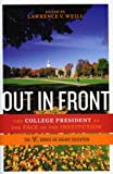 img - for Out in Front: The College President as the Face of the Institution (American Coucil on Education Series on Higher Education) book / textbook / text book