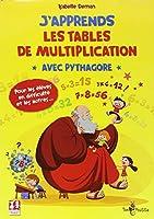 J'apprends les tables de multiplication avec Pythagore : Pour les élèves en difficultés et les autres