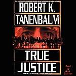True Justice   Robert K. Tanenbaum