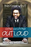 Brother West: Living and Loving Out Loud, A Memoir (1401921892) by West, Cornel