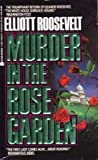 Murder in the Rose Garden (038070529X) by Roosevelt, Elliott