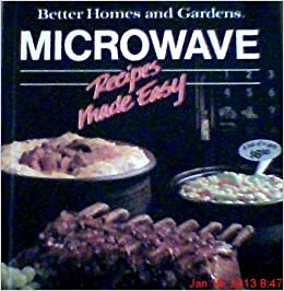 Better homes and gardens microwave recipes made easy Better homes and gardens recipes from last night