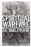 Spiritual Warfare: Christians, Demonization and Deliverance
